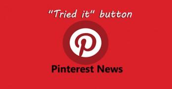 מה התועלת של כפתור Tried It בפינטרסט?